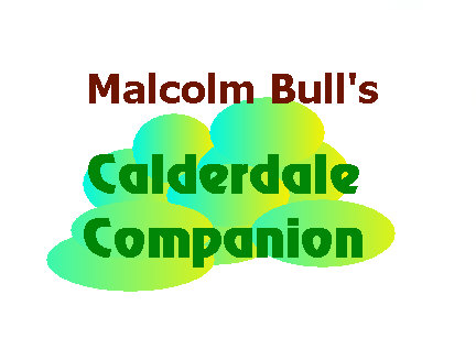 Click HERE to visit Malcolm Bull's Calderdale Companion